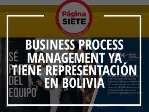 BUSINESS PROCESS MANAGEMENT YA TIENE REPRESENTACIÓN EN BOLIVIA